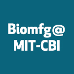 Biomanufacturing@MIT-CBI event logo